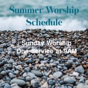 Summer Worship Schedule – One Service at 9:00 AM