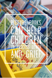 Resources for Processing Grief & Death with Children