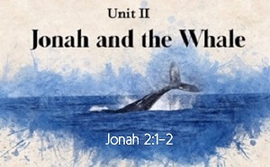 Jonah and the Whale Unit II